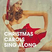Christmas Carols Sing Along von The Christmas Party Singers, Traditional Christmas Carols Ensemble, Ultimate Christmas Songs