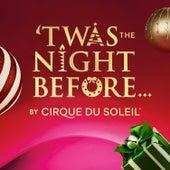 'Twas the Night Before... von Cirque du Soleil