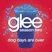 Dog Days Are Over (Glee Cast Version) by Glee Cast