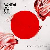 Big in Japan de Banda Do Sul