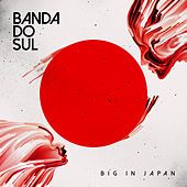 Big in Japan von Banda Do Sul