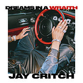 Dreams In A Wraith by Jay Critch
