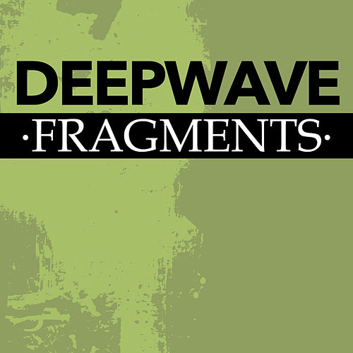 Fragments de Deep Wave