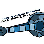 The Ultimate Blues Anthology: Albert Ammons, Vol. 2 by Albert Ammons