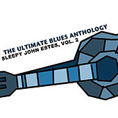 The Ultimate Blues Anthology: Sleepy John Estes, Vol. 2 de Sleepy John Estes