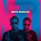 Mete Marcha by Mc Brinquedo