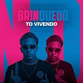 To Vivendo by Mc Brinquedo