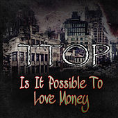 Is it Possible to Love Money di T-Top