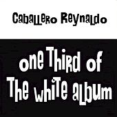 One Third Of The White Album de Caballero Reynaldo