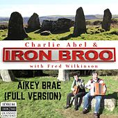 Aikey Brae (Full Version) [feat. Fred Wilkinson] by Charlie Abel