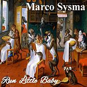 Run Little Baby by Marco Sysma