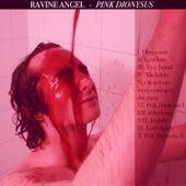 Pink Dionysus by Ravine Angel