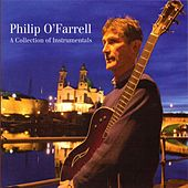 A Collection of Instrumentals by Philip O' Farrell