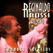 Grandes Sucessos (Ao Vivo) de Reginaldo Rossi