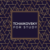 Tchaikovsky For Study de Various Artists
