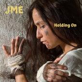 Holding On di JME