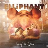 Living Life Golden by Elliphant