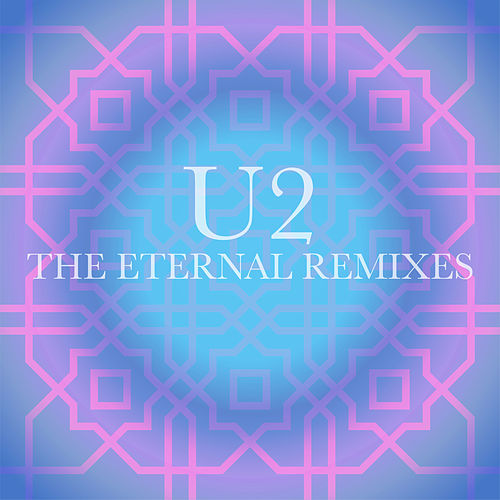 The Eternal Remixes de U2
