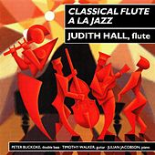 Classical Flute a la Jazz by Judith Hall