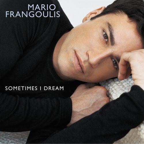Sometimes I Dream by Mario Frangoulis (Μάριος Φραγκούλης)