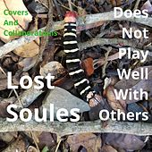 Does Not Play Well with Others di Lost Soules