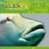 Ultimate Best Of by Telex