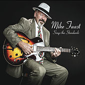 Mike Faast Sings the Standards by Mike Faast