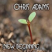 New Beginning by Chris Adams