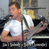 Ain't Nobody's Bitch (Acoustic) de Rich Hardesty