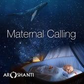 Maternal Calling de Aroshanti
