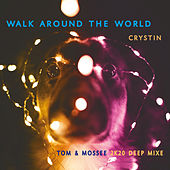 Walk Around the World (2k20 Deep Mixe) de Crystin
