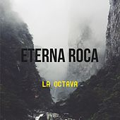 Eterna Roca by Octava