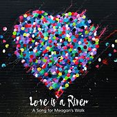 Love Is a River (A Song for Meagan's Walk) [feat. Kim Stockwood] by Denise Bebenek