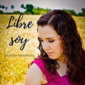 Libre Soy de Yareth Murrieta