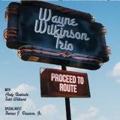 Proceed to Route de Wayne Wilkinson Trio