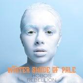 Whiter Shade of Pale de Hobos Rebellion