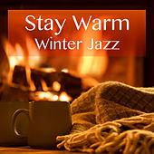 Stay Warm Winter Jazz by Various Artists