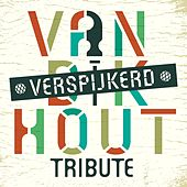 Van Dik Hout (Verspijkerd) by Various Artists