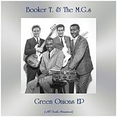 Green Onions EP (All Tracks Remastered) von Booker T. & The MGs