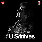 The Unforgettable U Srinivas de U. Srinivas
