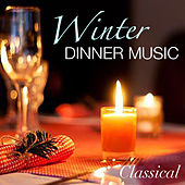 Winter Dinner Music Classical by Various Artists