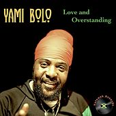 Love and Overstanding by Yami Bolo