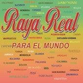 Raya Real, Para el Mundo de Raya Real