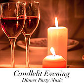 Candlelit Evening Dinner Party Music di Various Artists