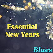 Essential New Years Blues von Various Artists