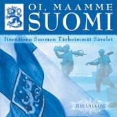 Oi maamme Suomi von Eri Esittäjiä