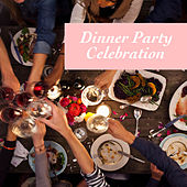 Dinner Party Celebration by Various Artists