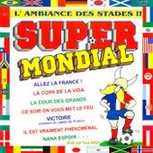 Super mondial: L'ambiance des stades de Les Ola Boys