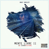 Mente Livre II by Only Breezy