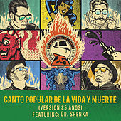 Canto Popular de la Vida y Muerte (Versión 25 Años) de Desorden Público